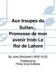 Aux troupes du Sultan... Promesse de mon avenir from Le Roi de Lahore