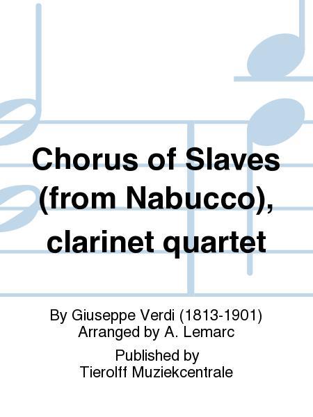 Chorus of Slaves (from Nabucco), clarinet quartet
