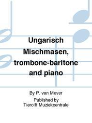 Ungarisch Mischmasen, trombone-baritone and piano