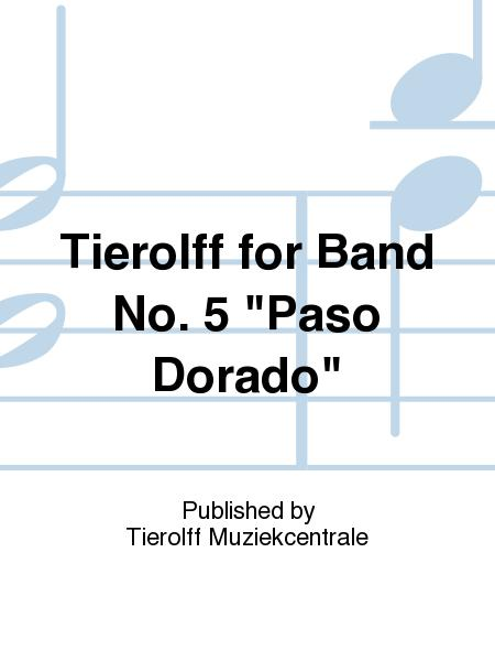 Tierolff for Band No. 5