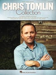 The Chris Tomlin Collection - 2nd Edition