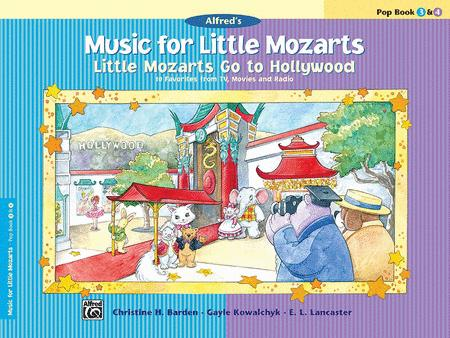 Music for Little Mozarts -- Little Mozarts Go to Hollywood, Book 3-4