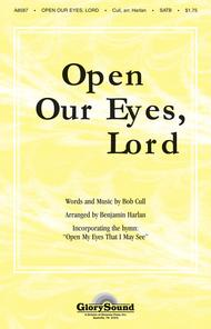 Open Our Eyes, Lord (with Open My Eyes That I May See)