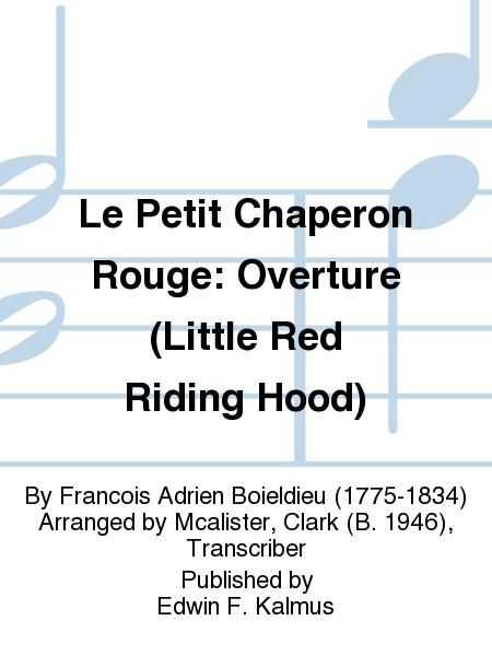 Le Petit Chaperon Rouge: Overture (Little Red Riding Hood)