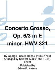 Concerto Grosso, Op. 6/3 in E minor, HWV 321