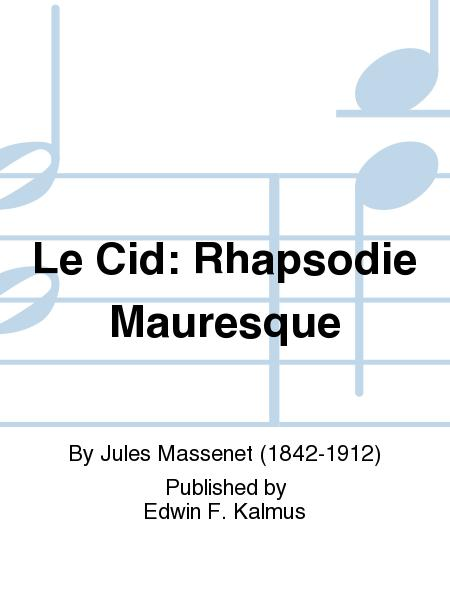 Le Cid: Rhapsodie Mauresque