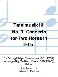Tafelmusik III; No. 3: Concerto for Two Horns in E-flat
