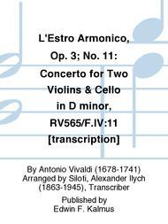 L'Estro Armonico, Op. 3; No. 11: Concerto for Two Violins & Cello in D minor, RV565/F.IV:11 [transcription]