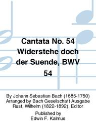 Cantata No. 54 Widerstehe doch der Suende, BWV 54