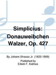 Simplicius: Donauweibchen Walzer, Op. 427