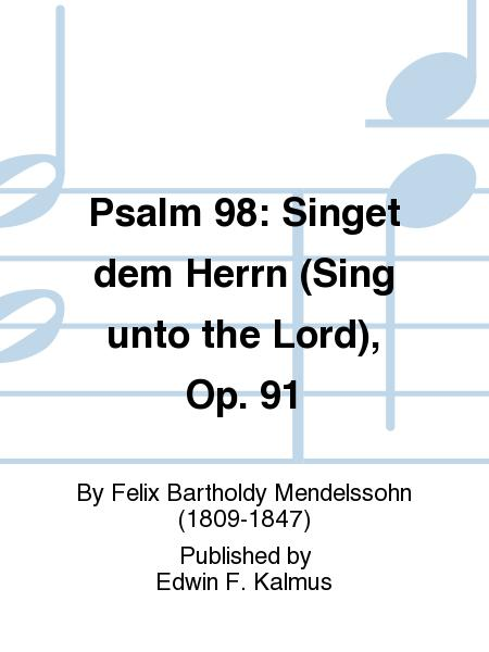 Psalm 98: Singet dem Herrn (Sing unto the Lord), Op. 91