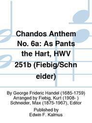 Chandos Anthem No. 6a: As Pants the Hart, HWV 251b (Fiebig/Schneider)