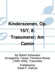Kinderszenen, Op. 15/7, 8: Traeumerei; Am Camin