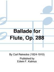 Ballade for Flute, Op. 288