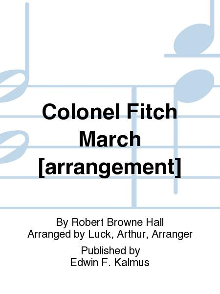 Colonel Fitch March [arrangement]