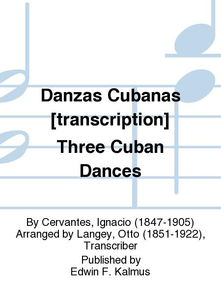 Danzas Cubanas [transcription] Three Cuban Dances