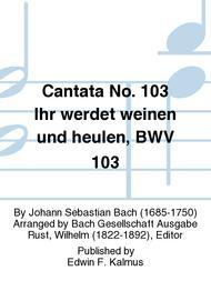 Cantata No. 103 Ihr werdet weinen und heulen, BWV 103