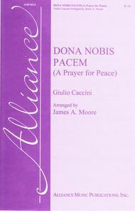 Dona Nobis Pacem (A Prayer for Peace)