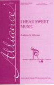 I Hear Sweet Music