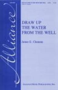 Draw Up the Water From the Well