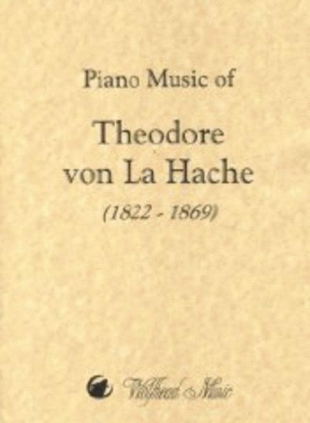 Piano Music of Theodore von La Hache