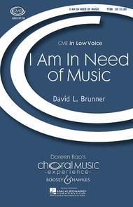 I Am in Need of Music