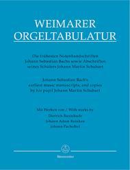Weimarer Orgeltabulatur. Die fruhesten Notenhandschriften Johann Sebastian Bachs sowie Abschriften seines Schulers Johann Martin Schubart (ubertragung)