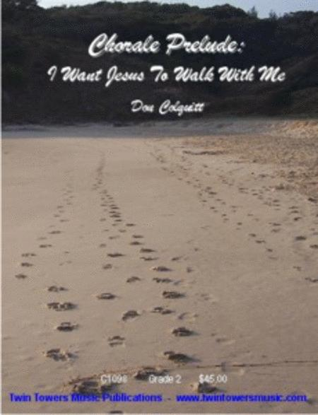 Chorale Prelude: I Want Jesus to Walk With Me