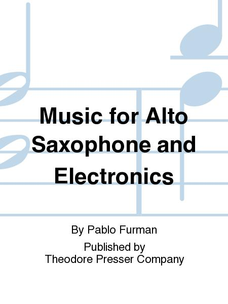 Music For Alto Saxophone And Electronics