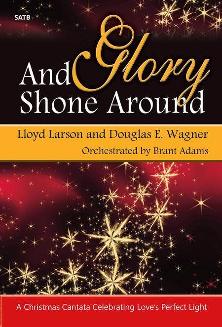 And Glory Shone Around