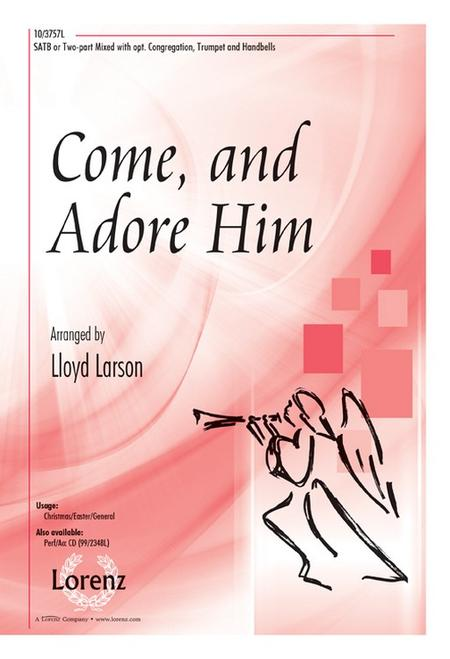 Come, and Adore Him