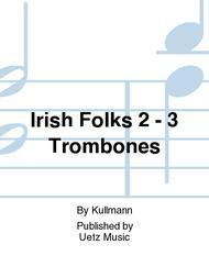 Irish Folks 2 - 3 Trombones
