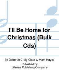 I'll Be Home for Christmas (Bulk Cds)