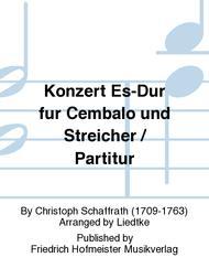 Konzert Es-Dur fur Cembalo und Streicher / Partitur