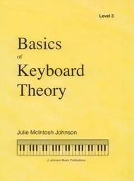 Basics of Keyboard Theory: Level III (early intermediate)   ByJulie McIntosh Johnson