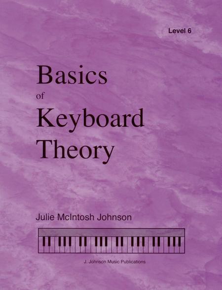 Basics of Keyboard Theory: Level VI (late intermediate)