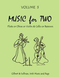 Music for Two, Volume 3 - Flute/Oboe/Violin and Cello/Bassoon
