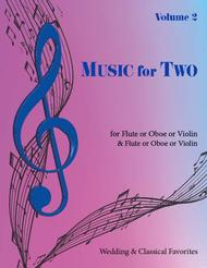 Music for Two, Volume 2 - Flute/Oboe/Violin and Flute/Oboe/Violin