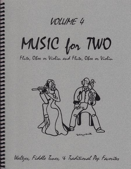 Music for Two, Volume 4 - Flute/Oboe/Violin and Flute/Oboe/Violin