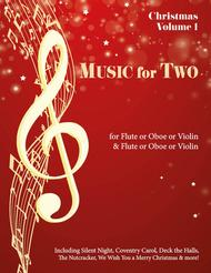 Music for Two, Traditional Christmas Favorites for Flute/Oboe/Violin and Flute/Oboe/Violin