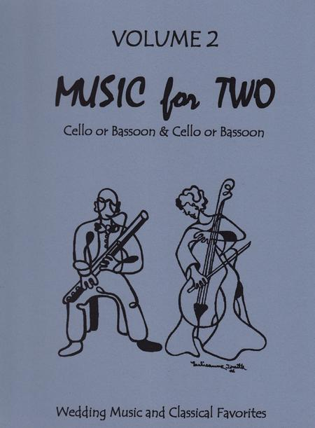 Music for Two, Volume 2 - Wedding and Classical Favorites - Cello/Bassoon and Cello/Bassoon