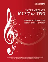 Intermediate Music for Two, Christmas Favorites - Flute/Oboe/Violin and Flute/Oboe/Violin