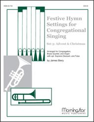 Festive Hymn Settings for Congregational Singing Set 3: Advent and Christmas