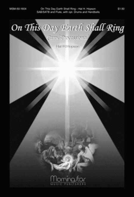 On This Day Earth Shall Ring (Carol Processional) (Choral Score)