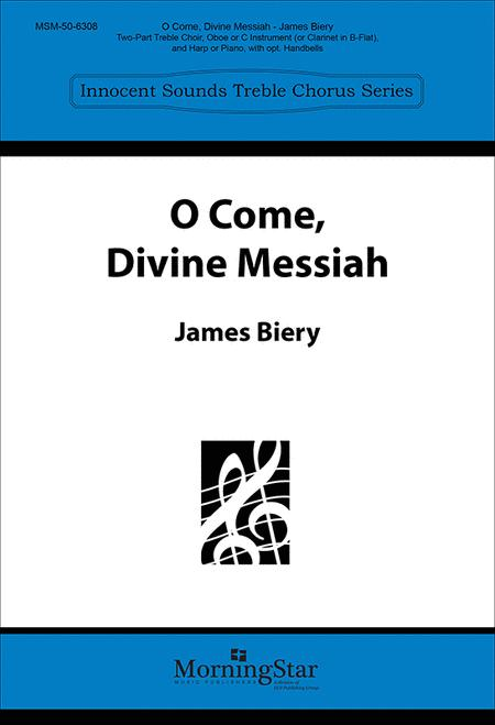O Come, Divine Messiah Sheet Music By James Biery - Sheet Music Plus