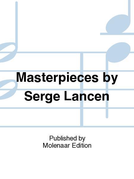 Masterpieces by Serge Lancen