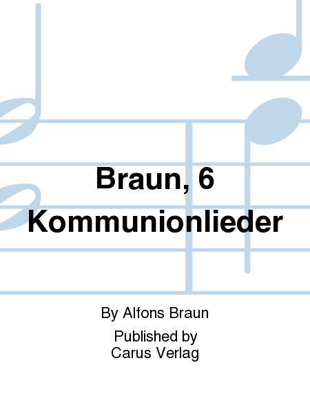 Braun, 6 Kommunionlieder
