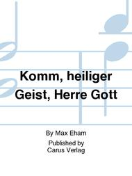 Come, Holy Ghost, God and Lord (Komm, Heiliger Geist, Herre Gott)