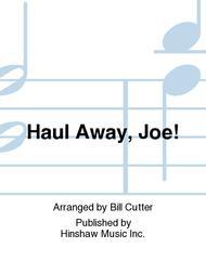 Haul Away, Joe!