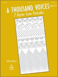 A Thousand Voices: Seven Hymn Tune Preludes, Vol. 3